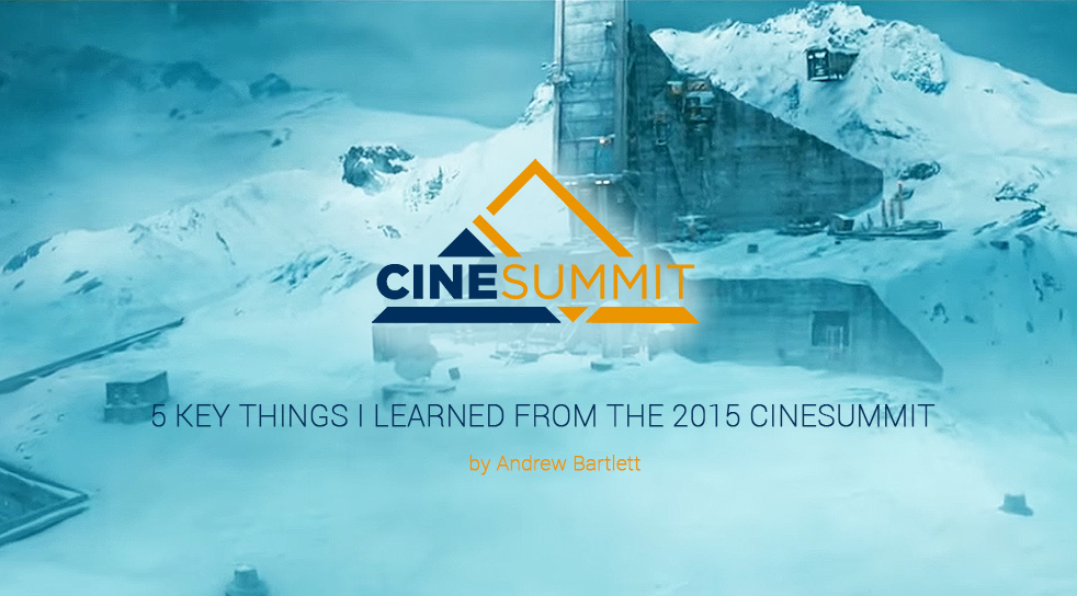 5 Key things I learned from the 2015 CineSummit